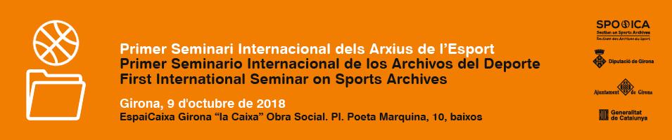 Primer Seminari Internacional dels Arxius de l Esport